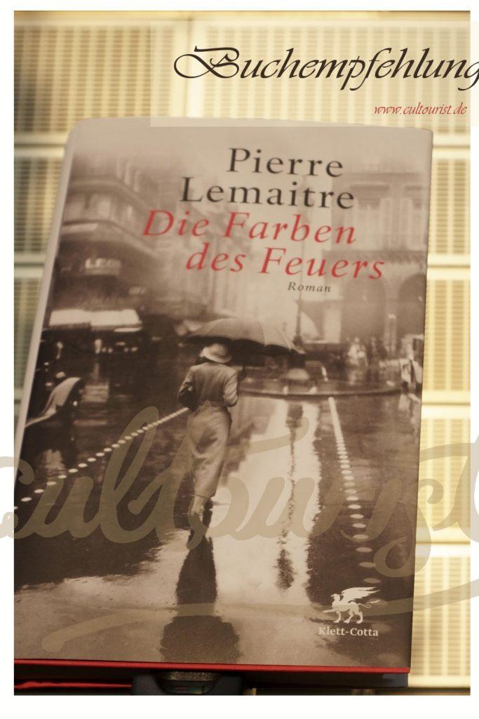 Pierre Lemaitre: Die Farben des Feuers