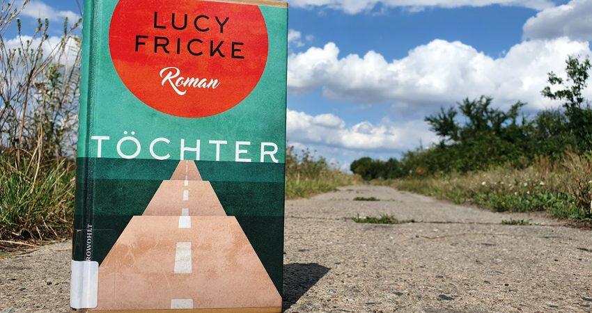 Lucy Fricke Töchter